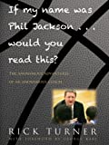 If My Name Was Phil Jackson... Would You Read This? The Anonymous Adventures of an Anonymous Coach (English Edition)