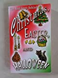 The Real Story Behind Christmas, Easter and Halloween