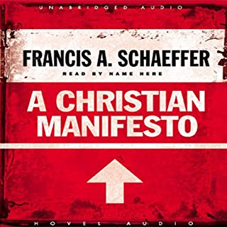 Christian Manifesto                   By:                                                                                                                                 Francis A. Schaeffer                               Narrated by:                                                                                                                                 David Cochran Heath                      Length: 2 hrs and 56 mins     Not rated yet     Overall 0.0