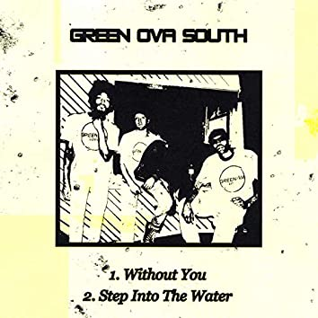 Without You/Step Into the Water