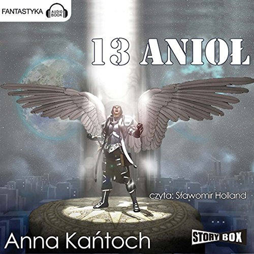 13 Anioł                   By:                                                                                                                                 Anna Kantoch                               Narrated by:                                                                                                                                 Slawomir Holland                      Length: 12 hrs and 24 mins     1 rating     Overall 5.0