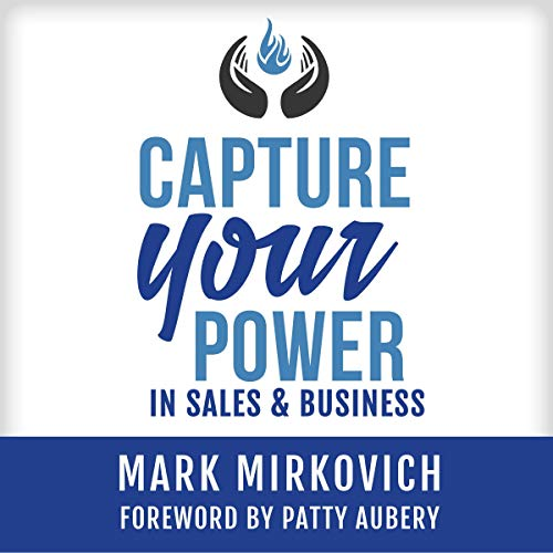 Capture Your Power: In Sales & Business cover art