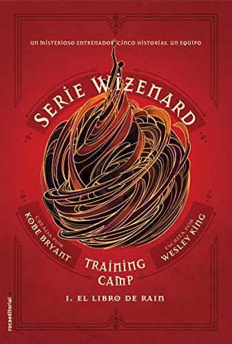 Training camp. El libro de Rain: Serie Wizenard. Libro I (Roca Juvenil nº 1)