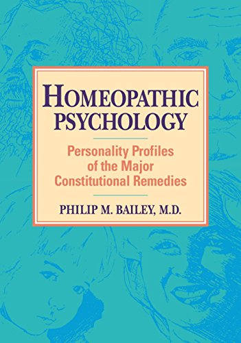 Compare Textbook Prices for Homeopathic Psychology: Personality Profiles of the Major Constitutional Remedies Later ptg Edition ISBN 9781556430992 by Philip M. Bailey