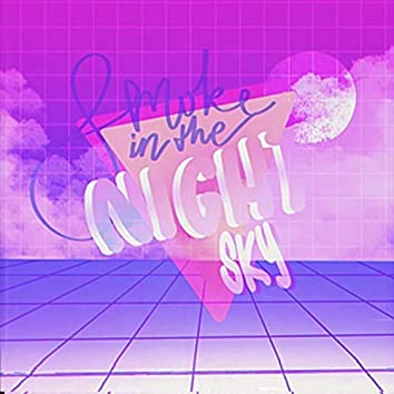 Smoke In The Night Sky