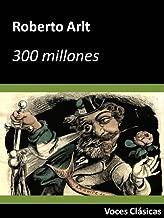 300 millones (Edición anotada) (Voces Clásicas) (Spanish Edition)