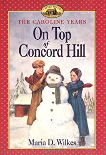 On Top of Concord Hill (Little House: The Caroline Years)