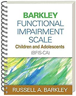 [(Barkley Functional Impairment Scale--Children and Adolescents (BFIS-CA))] [By (author) Russell A. Barkley] published on (July, 2012)