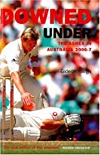 Downed Under 2006-7: The Ashes in Australia 2006-2007