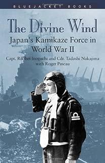 Divine Wind: Japan's Kamikaze Force in World War II