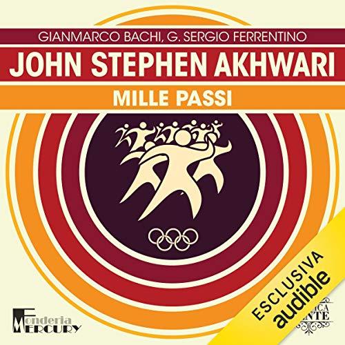 John Stephen Akhwari. Mille passi cover art