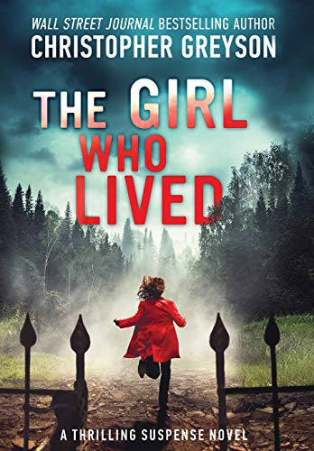 Compare Textbook Prices for The Girl Who Lived: A Thrilling Suspense Novel  ISBN 9781683993025 by Greyson, Christopher