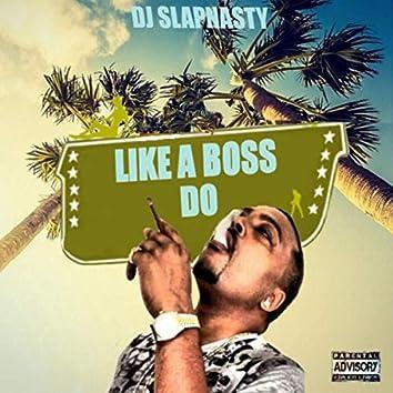 Like a Boss Do