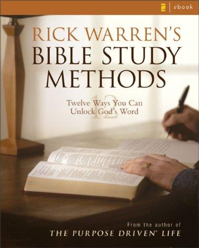 Rick Warren's Bible Study Methods: Twelve Ways You Can Unlock God's Word (English Edition)