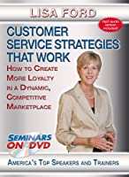 Customer Service Strategies that Work - How to Create More Loyalty in a Dynamic Competitive Marketplace - DVD Training Video featuring Lisa Ford