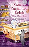 Some Enchanted Eclair (A Magical Bakery Mystery)