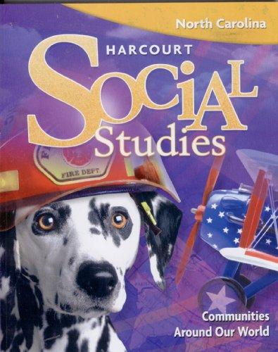Harcourt Social Studies: Communities Around Our World, Grade 1