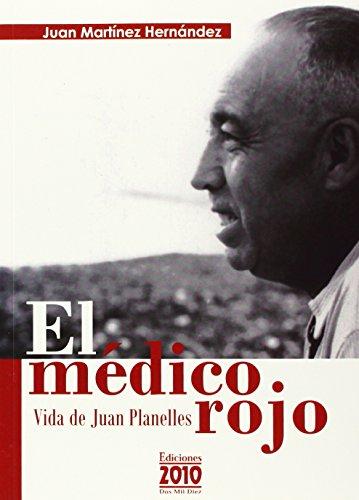 Médico rojo,El. Vida de Juan Planelles