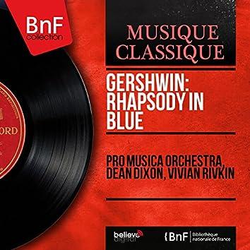 Gershwin: Rhapsody in Blue (Orchestrated by Ferde Grofé, Mono Version)