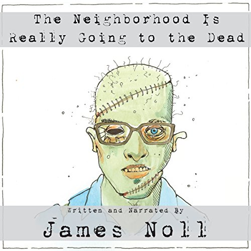 The Neighborhood Is Really Going to the Dead audiobook cover art