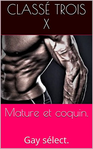 Mature et coquin.: Gay sélect. (French Edition)