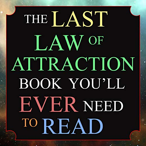 The Last Law of Attraction Book You'll Ever Need to Read cover art