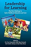 Leadership for Learning: The New Challenge in Early Childhood Education and Care