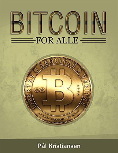 Bitcoin for alle: Lær alt om Bitcoin (Norwegian Bokmal Edition)