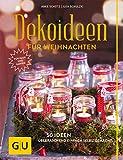 Dekoideen für Weihnachten: 50 Ideen - überraschend einfach selbstgemacht. Button: Für Haus und...