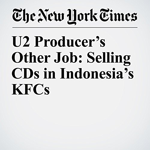 U2 Producer's Other Job: Selling CDs in Indonesia's KFCs copertina