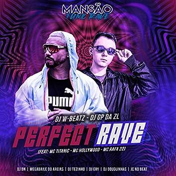 Perfect Rave (feat. MC Titanic, MC Hollywood, MC Rafa 22, DJ DN, DJ Ery, DJ Tezinho, DJ Douglinhas, JC NO BEAT & Megabaile Do Areias) (Mansão Funk Rave)