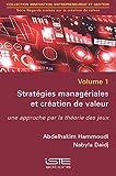 Stratégies managériales et création de valeur
