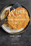 Roti: 40 Classic Indian Breads & Sides