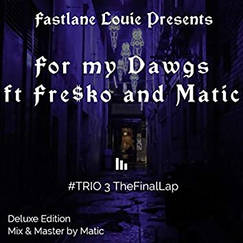 For My Dawgs (feat. Fre$ko & Yung Matic)