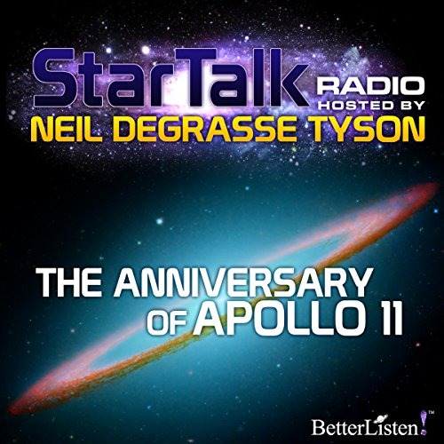 Star Talk Radio: The Anniversary of Apollo 11 audiobook cover art