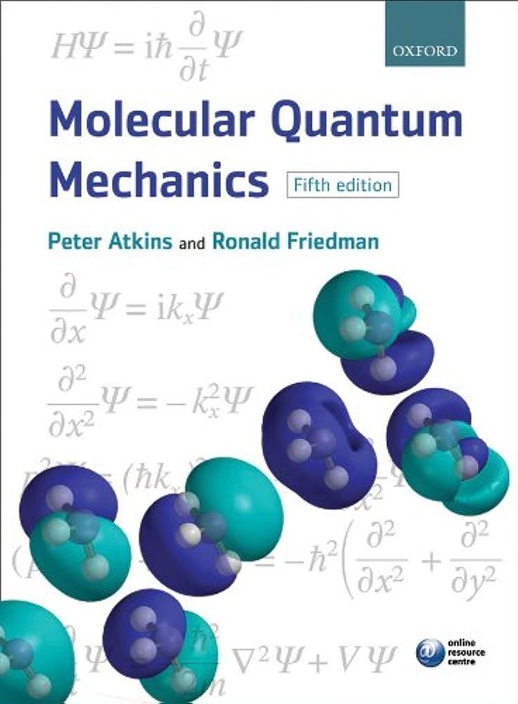減るオートマトンドアミラーMolecular Quantum Mechanics (English Edition)