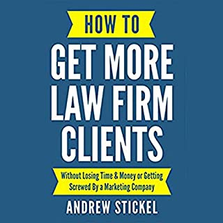 How to Get More Law Firm Clients: Without Losing Time and Money or Getting Screwed by a Marketing Company audiobook cover art