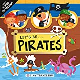 Tiny Travelers: Let's Be... Pirates: With a...