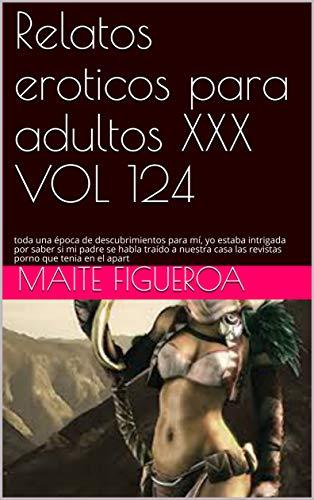 Relatos eroticos para adultos XXX VOL 124: toda una época de descubrimientos para mí, yo estaba intrigada por saber si mi padre se habla traído a nuestra casa las revistas porno que tenia en el apart