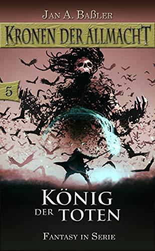 König der Toten (Kronen der Allmacht 5)