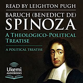 A Theologico-Political Treatise/A Political Treatise                   By:                                                                                                                                 Baruch Spinoza                               Narrated by:                                                                                                                                 Leighton Pugh                      Length: 16 hrs and 4 mins     9 ratings     Overall 4.8