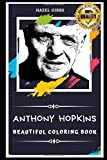 Anthony Hopkins Beautiful Coloring Book: Stress Relieving Adult Coloring Book for All Ages