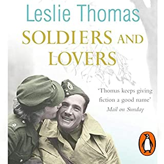 Soldiers and Lovers                   By:                                                                                                                                 Leslie Thomas                               Narrated by:                                                                                                                                 Peter Wickham                      Length: 9 hrs and 16 mins     2 ratings     Overall 4.5