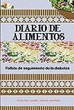 diario de alimentos folleto de seguimiento de la diabetes: Revista médica, para el control de la evolución de la diabetes.   120 páginas