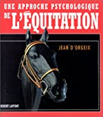 Une Approche Psychologique de l'Équitation de Jean d'Orgeix