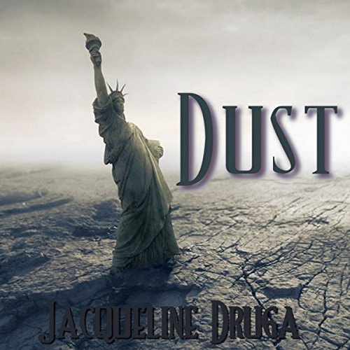 Dust Audiobook By Jacqueline Druga cover art