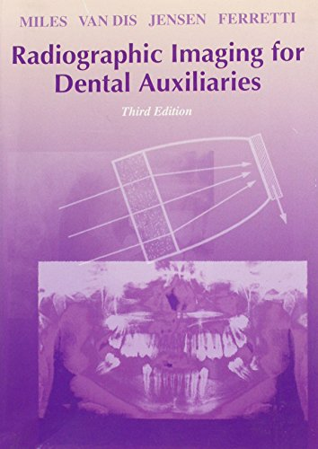 Radiographic Imaging for Dental Auxiliaries
