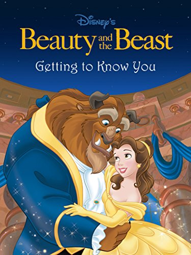 Beauty And The Beast Getting To Know You Disney Short Story Ebook Kindle Edition By Disney Books Children Kindle Ebooks Amazon Com