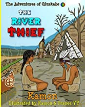 The River Thief: The Abenaki Legend of Gluskabe and the Monster (The Adventures of Gluskabe)