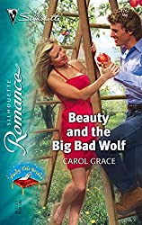Beauty And The Big Bad Wolf (Silhouette Romance): Carol Grace